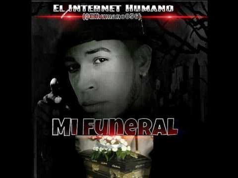 El Internet Humano Mi Funeral(prod by BMC)