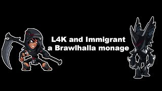 l4k and immigranta brawlhalla montage