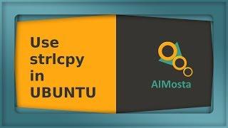 Use strlcpy in ubuntu 18.04