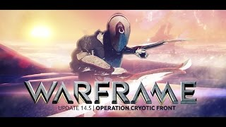 Operation Cryotic Front - Warframe with the Giant Bomb Community