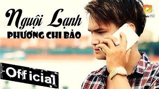 Nguội Lạnh - Phương Chi Bảo [MV Official]