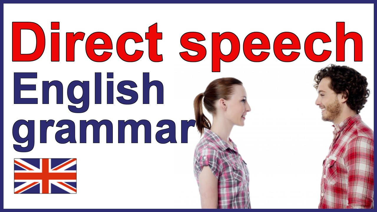 DIRECT SPEECH   English writing lesson and exercises - YouTube [ 720 x 1280 Pixel ]