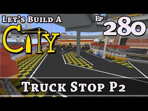 How To Build A City :: Minecraft :: Truck Stop P2 :: E280