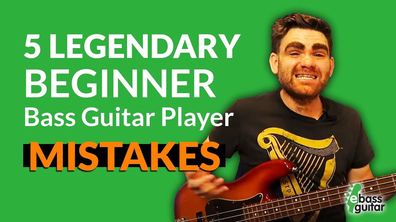 5 Legendary Beginner Bass Guitar Player Mistakes