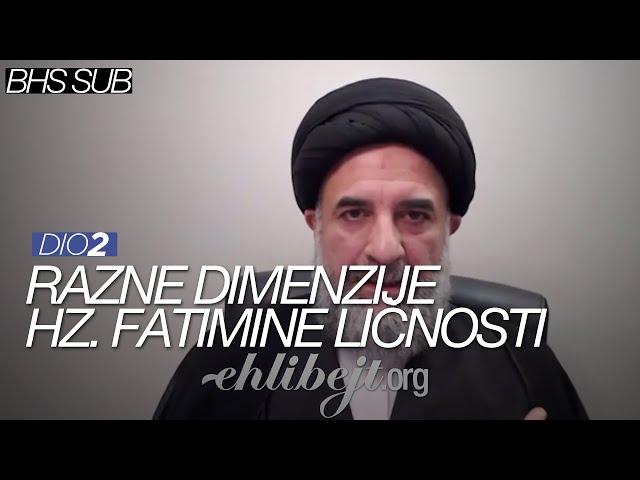Razne dimenzije hazreti Fatimine, s.a., ličnosti - dio 2 (Sejjid Mekki)