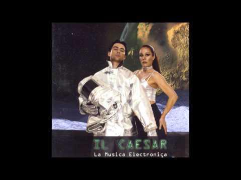 Il Caesar - La Musica Electronica [2001]
