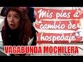 Mis pies a cambio de hospedaje I Vagabunda Mochilera 05