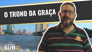 O TRONO DA GRAÇA - Luciano Subirá