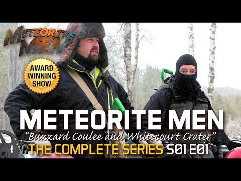 "S01 E01 ""Buzzard Coulee & Whitecourt Crater"" METEORITE MEN"