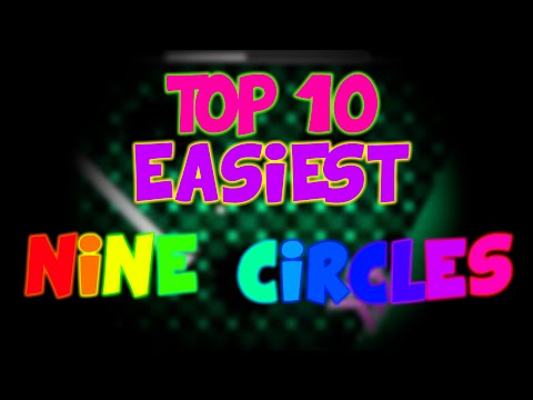 (OLD) Geometry Dash - Top 10 Easiest Nine Circles Levels Updated (1000 subs)[Surprise at the End]