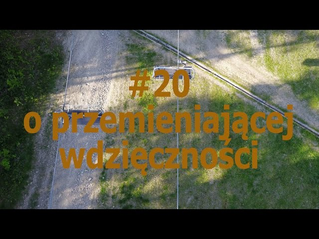 O przemieniającej wdzięczności - z góry vlog #20