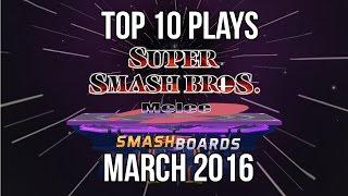 Super Smash Bros. Melee Top 10 Plays of March 2016 - SSBM