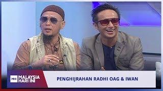 Penghijrahan Radhi OAG & Iwan | MHI (4 April 2019)