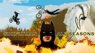 DKFLYMAN - All Seasons Trailer