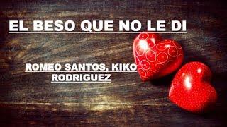 Romeo Santos Kiko Rodriguez El beso que no le di letra 2019.mp3