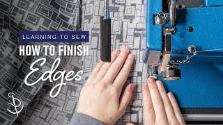 Learning to Sew Part 4: How to Finish Edges