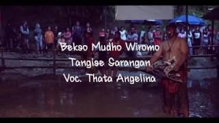 Tangise Sarangan_Thata Angelina_Bekso Mudho Wiromo @Celeng Ningrat