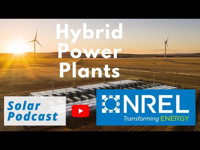 Hybrid Power Plants - NREL Hybrid Optimization and Performance Platform (HOPP)   Solar Podcast Ep 81