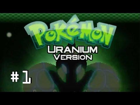 Pokemon Uranium #1 | WHAT ARE THOSE!?!?