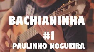 Paulinho Nogueira Bachianinha No. 1 Fabio Lima