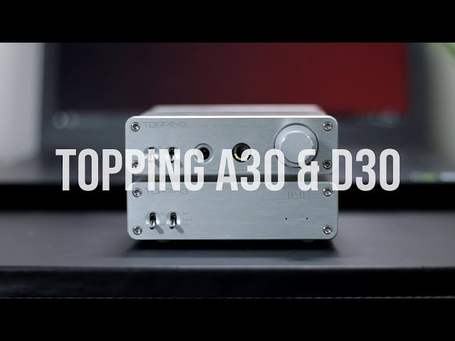 Topping A30 & D30 Quick Review: Worth It To Buy In 2019?