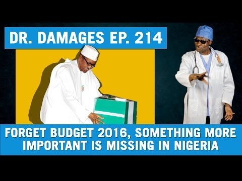 Dr. Damages Show Episode 214: Forget Budget 2016, Something More Important Is Missing In Nigeria