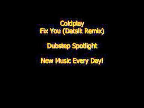Fix You - Coldplay (Datsik Remix)