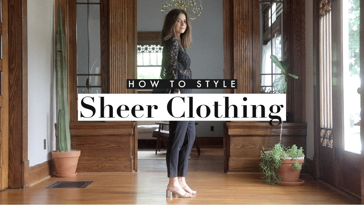 [VIDEO] - How To Wear Outfits With Sheer Clothing | Dearly Bethany 2