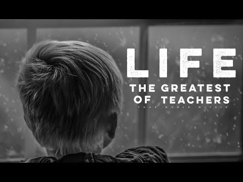 Life - The Greatest of Teachers (Motivational Video)