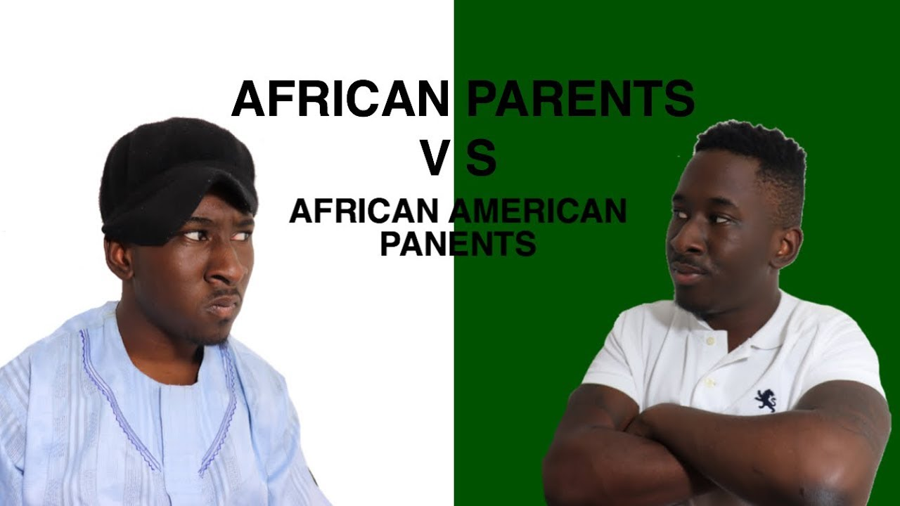The Difference Between African Parents & African American Parents