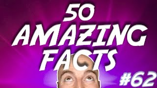 50 AMAZING Facts to Blow Your Mind! #62