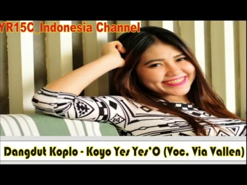 Dangdut Koplo - Koyo Yes Yes'O (Voc. Via Vallen)