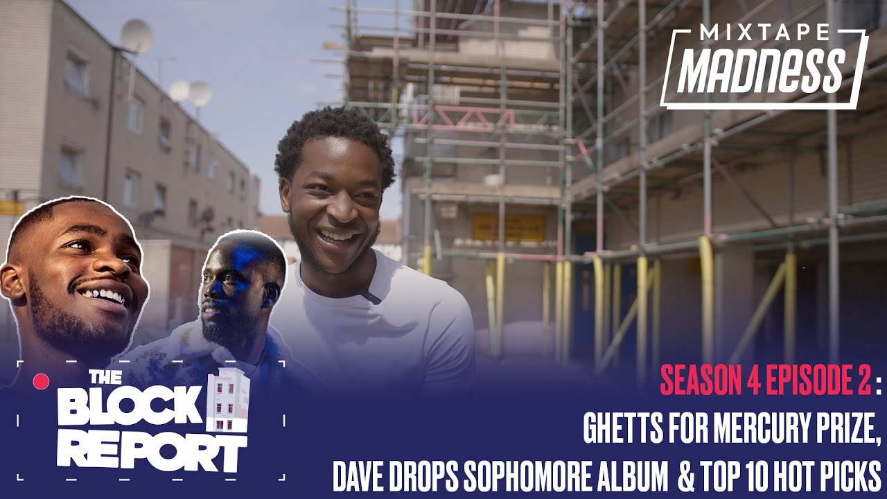Ghetts For Mercury Prize, Dave Drops Sophomore Album - [The Block Report S4 EP2] | @MixtapeMadness