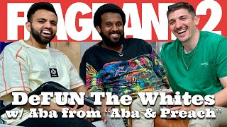 "DeFUN The Whites w/ Aba from ""Aba & Preach"" 