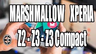 NOTICIAS 120 SEG - MARSHMALLOW XPERIA Z2 - Z3  - Z3 COMPACT