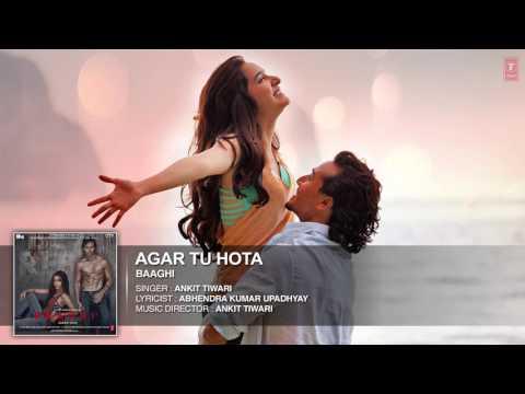 Agar Tu Hota Full Song    BAAGHI   Tiger Shroff, Shraddha Kapoor   Ankit Tiwari  T Series   YouTube