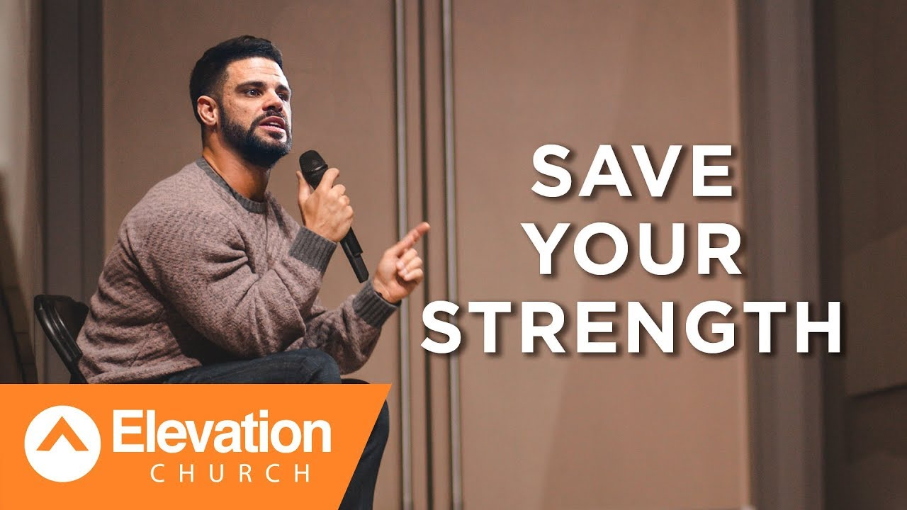 SAVE YOUR STRENGTH | Gates of Change | Pastor Steven Furtick