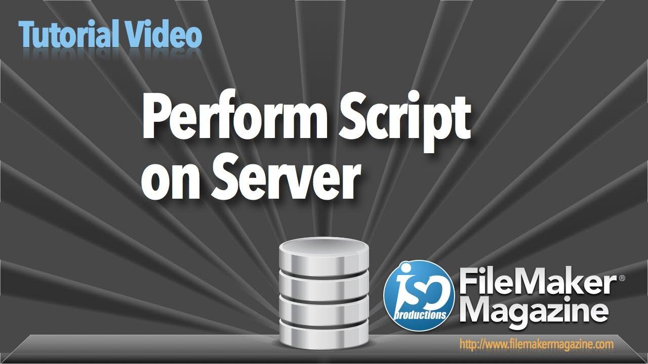 Perform Script on Server - ISO FileMaker Magazine