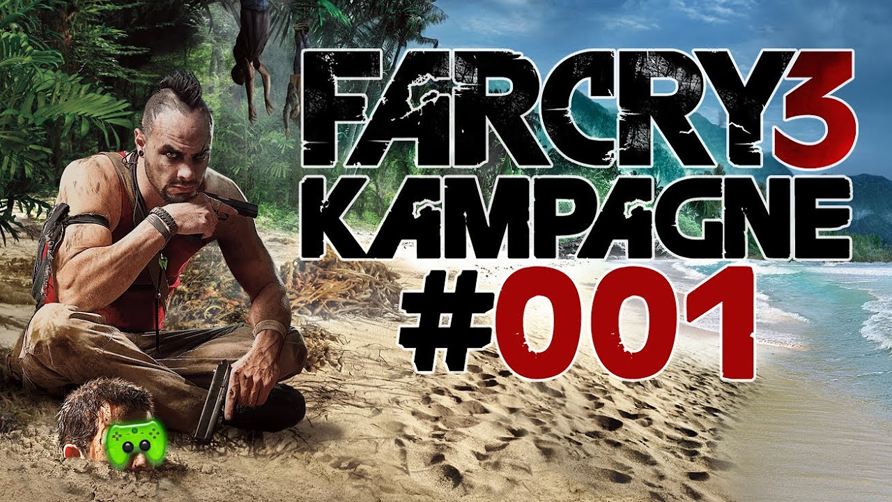Let's Play Far Cry 3 Kampagne #001 [Deutsch/Full-HD] - Crazy