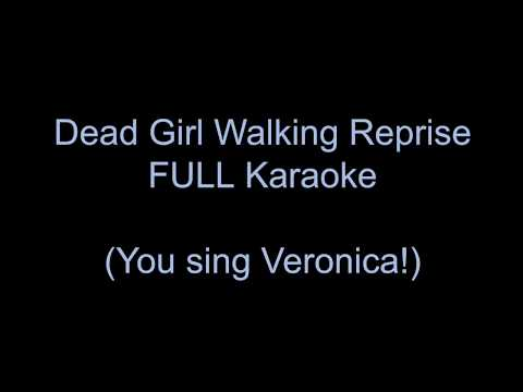 Dead Girl Walking Reprise FULL KARAOKE -- You sing Veronica