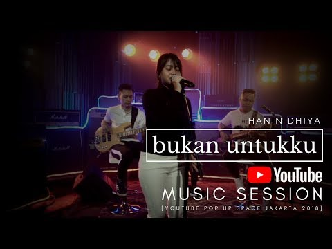 HANIN DHIYA - Bukan Untukku  (Youtube Pop Up Space Jakarta) 2018