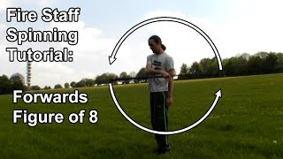 Fire Staff Spinning Tutorial: Forwards Figure of Eight