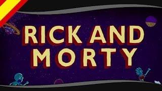Rick and Morty - ¿Cómo sería en Español?