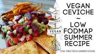 Vegan Ceviche / Low FODMAP Summer Recipe / The Irritable Vegan