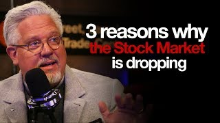 3 reason why the Stock Market is dropping