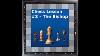 Chess Lesson #3 - The Bishop