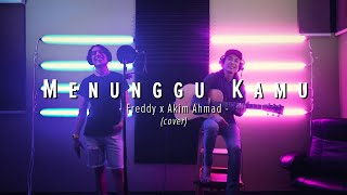 Menunggu Kamu - ft Akim Ahmad [Cover]