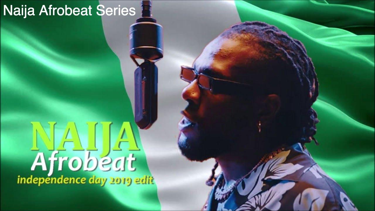 Naija Afrobeat 2019 mix | October | Independence day Edit | Dj Malonda (official audio}