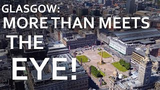 Glasgow - More Than Meets The Eye!