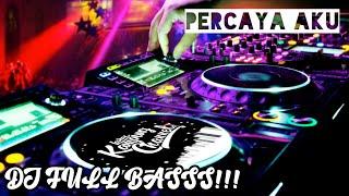 Download DJ PERCAYA AKU || HARUSKAH KU JADI ORANG BERBEDA || REMIX FULLBASSS TERBARU 2020